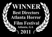 WINNER Best Directors at the Atlanta Horror Film Festival