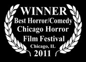 WINNER Best Horror/Comedy at the Chicago Horror Film Festival