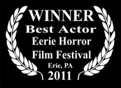 WINNER Best Actor at the Eerie Horror Film Festival