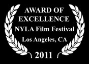 AWARD OF EXCELLENCE at the NYLA Film Festival